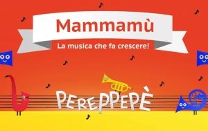 Mammamù - La musica che fa crescere!